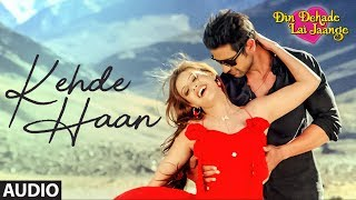 Kehde Haan (Full Audio Song) Prachi Sriwastava | Din Dahade Lai Jaange | Latest Punjabi Movie Song