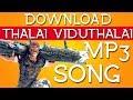 Vivegam 2017 Download Thalai Viduthalai 320kbs Mp3 Tamil Song mp3