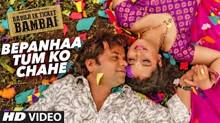 Bepanhaa Tum Ko Chahe Video Song   BABUJI EK TICKET BAMBAI   Rajpal Yadav,Bharti Sharma  T-Series