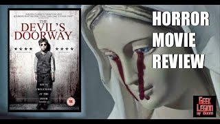 THE DEVIL'S DOORWAY ( 2018 Lalor Roddy ) Found Footage Horror Movie Review