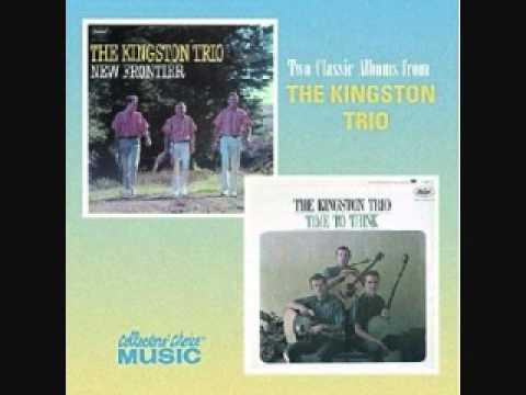 Kingston Trio - Some Fool Made A Soldier Of Me