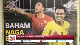 Báo Malaysia nói gì về ĐT Việt Nam | VTV24