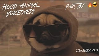 Hood Animal Voiceovers Part 31 🔥😎