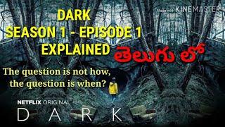 DARK S1-E1# SEASON 1 EPISODE 1 Explained in telugu # New Web series on YouTube # NETFLIX