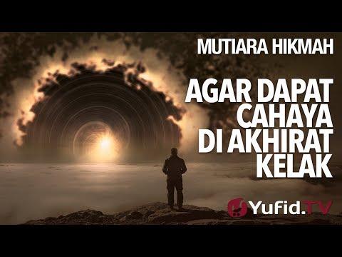Agar Dapat Cahaya Di Akhirat Kelak - Ustadz Ahmad Zainuddin, Lc.