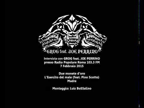 GROG feat. JOE PERRINO (Intervista Radio Popolare Roma)