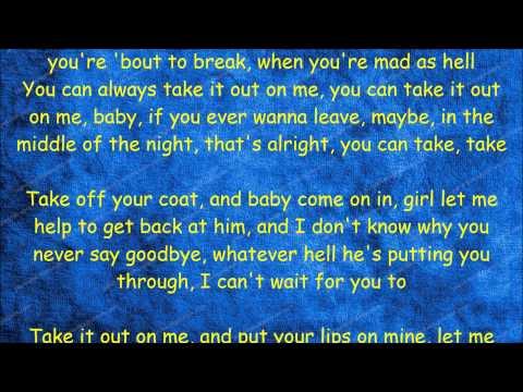 Take It Out on Me - Florida Georgia Line Lyrics