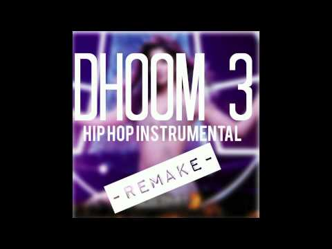 DHOOM 3 INSTRUMENTAL HIPHOP REMIX (remake)