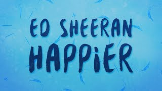 Download Lagu Ed Sheeran - Happier (Lyrics) Gratis STAFABAND
