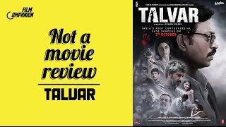 Talvar   Not A Movie Review   Sucharita Tyagi   Film Companion