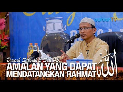 Dauroh Sakinah 3: Sesi#3 Amalan Yang Dapat Mendatangkan Rahmat Allah - Ustadz Badru Salam, Lc