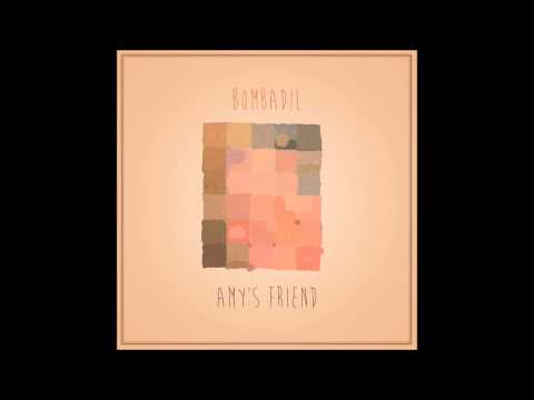 Bombadil - Amys Friend
