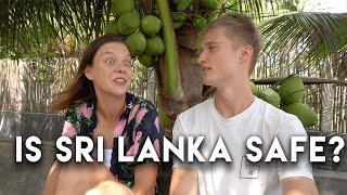 Sri Lanka SAFE to travel?? - Foreigners honest opinions