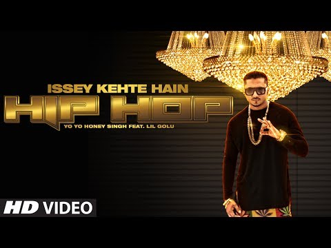 Official  Issey Kehte Hain Hip Hop Full Video Song   Yo Yo Honey Singh   World Music Day