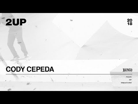 Cody Cepeda - 2UP | 2018