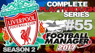FOOTBALL MANAGER 2017 | LIVERPOOL | #55 | CHAMPIONS LEAGUE!
