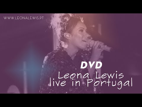Leona Lewis Live in Portugal - Full show + Extras
