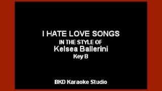 Download Lagu Kelsea Ballerini - I Hate Love Songs (Karaoke with Lyrics) Gratis STAFABAND