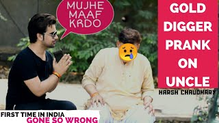 Gold Digger Prank India || Gone Wrong Prank || Pranks In India || New Pranks 2019 || Harsh Chaudhary