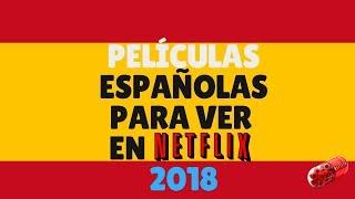 Películas españolas para ver en Netflix 2018