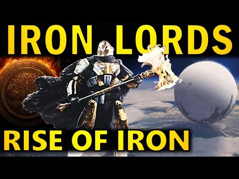 Destiny: IRON LORDS Info & Lore | Rise of Iron Expansion | Destiny 2016 DLC
