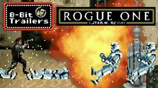 8-Bit Trailers - Rogue One: A Star Wars Story