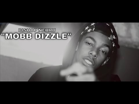 Bishop Nehru - Mobb Dizzle (Official Video)
