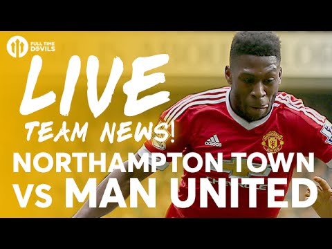CARRICK!!! Northampton Town vs Manchester United | LIVE Stream | Team News and More!