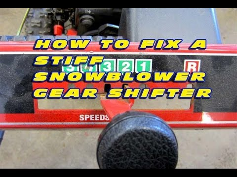 How To Fix A Stiff Snowblower Gear Shifter