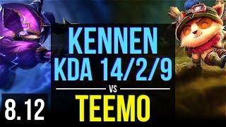 KENNEN vs TEEMO (TOP) ~ KDA 14/2/9, Legendary ~ NA Challenger ~ Patch 8.12