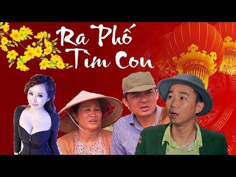 Hài Tết 2018 | RA PHỐ TÌM CON | Phim Hài Tết Mới Hay Nhất 2018 | hai