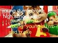 YOUNG DUMB AND BROKE - KHALID - CHIPMUNK VERSION W/ LYRICS
