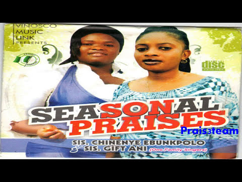 Chinenye Ebunkpolo & Gift Ani - Seasonal Praises