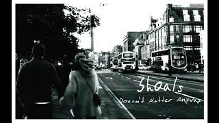Shoals - Doesn't Matter Anyway (Demo)