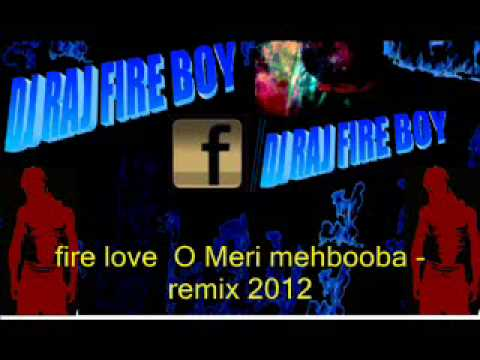 O Meri mehbooba Dj raj Fireboy  remix