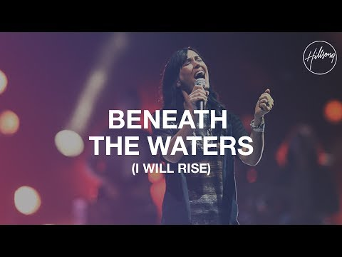 Hillsongs - Beneath The Waters I Will Rise