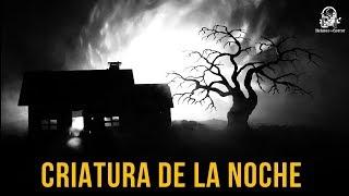 CRIATURA DE LA NOCHE (HISTORIAS DE TERROR) b