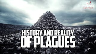 THE HISTORY & REALITY OF PLAGUES