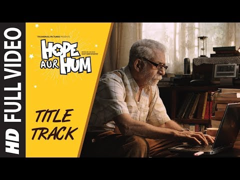 Full Video: Hope Aur Hum (Title Song) | Naseeruddin Shah, Sonali Kulkarni