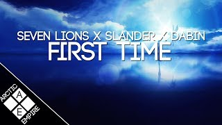 Seven Lions Slander Dabin First Time Feat Dylan Matthew Melodic Dubstep