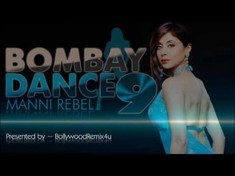 Bombay Dance 9 - Dil Tote Tote Ho Gaya - Ft.6-Pak Manni Rebel...