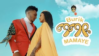 "Ethiopian Music : Burik | Mamaye | ቡሪክ ""ማማዬ"" New Ethiopian Music 2020(Official Video)"