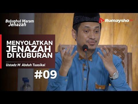 Bulughul Maram Jenazah (09) : Menyolatkan Jenazah di Kuburan - Ustadz Muhammad Abduh Tuasikal