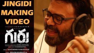 Jingidi Song Making || Guru Telugu Songs | Venkatesh, Ritika Singh, Santhosh Narayanan |Telugu Songs