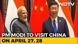 PM Modi To Visit China Next Week, Will Hold Talks With Xi Jinping