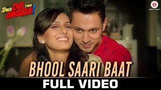 Bhool Saari Baat - Full Video | Hai Apna Dil Toh Awara | Sahil Anand & Niyati Joshi | Ajay Singha