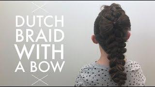 Dutch Braid with a Bow