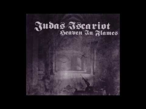 JUDAS ISCARIOT - Heaven In Flames (full abum) HD