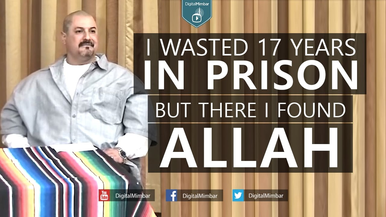 I Wasted 17 years in PRISON but there I found ALLAH