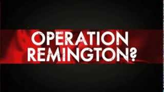 SCANDAL Operation Remington